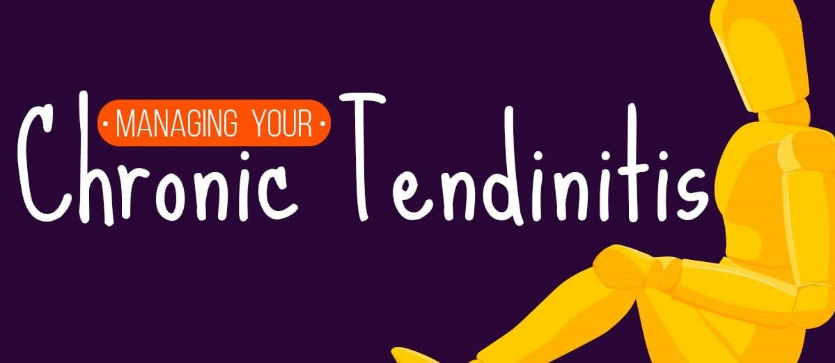 Managing Your Chronic Tendinitis Blog