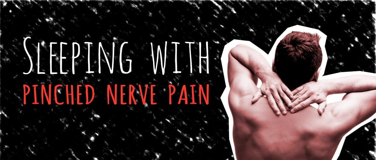 Sleeping with Pinched Nerve Pain Blog
