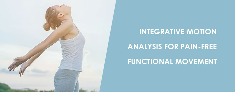 Integrative Motion Analysis for Pain-Free Functional Movement Blog